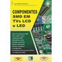 Livro Componentes Smd Em Tvs Lcd E Led Ref. 251