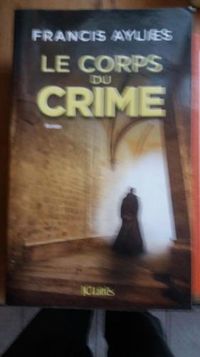 Le Corps Du Crime - Francis Aylies 2010