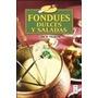 Fondues Dulces Y Saladas De Zoe M. Villafa¤e