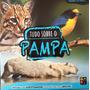 Livro Tudo Sobre O Pampa Biomas Do Não Consta