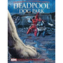 Livro Marvel Deadpool Dog Park Ed. Luxo Capa Dura