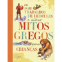Livros Infantis Doze Trabalhos De Hércules E Outros Mitos