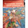 Livro Ensinando Dança Para Crianças