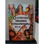 Livro O Livro Das Mulheres Extraordinárias Xico Sá