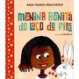 Livro Menina Bonita Do Laço De Fita Ana Maria Machado
