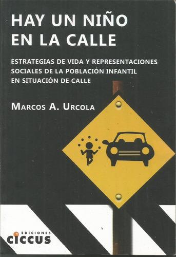 Hay Un Niño En La Calle Marcos A. Urcola