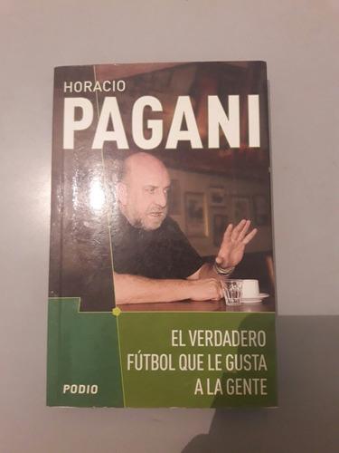 Horacio Pagani - El Verdadero Futbol Que Le Gusta A La Gente