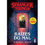 Stranger Things: Raízes Do Mal Vol 1