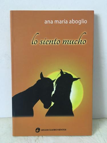 Lo Siento Mucho - Ana María Aboglio