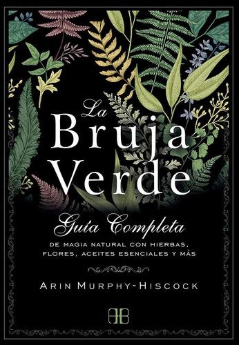 La Bruja Verde - Arin Murphy-hiscook - Arkano