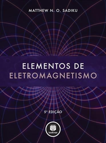 Elementos De Eletromagnetismo 5ed.