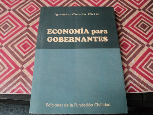 I Garda Ortiz- Economia Para Gobernantes