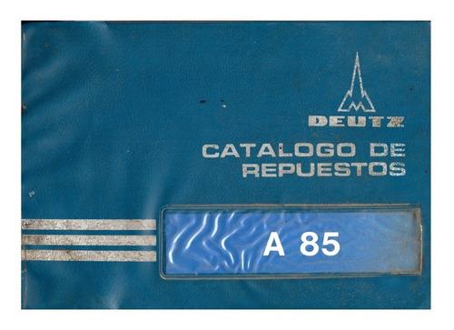 Manual Despiece Repuestos Tractor Deutz A85