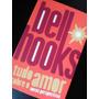 Livro Tudo Sobre O Amor De Bell Hooks