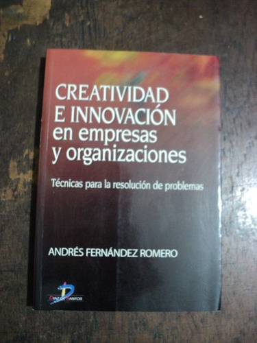 Creatividad E Innovacion En Empresas Y Organizaciones Romero