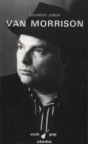 Van Morrison. Eduardo Jorda. Cátedra.