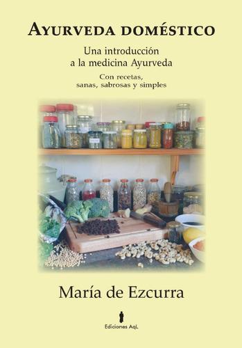Ayurveda Doméstico  - María  De Ezcurra