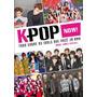 K pop Now! Tudo Sobre Os Idolos Que Você Já Ama