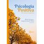 Livro Psicologia Positiva: Dos Conceitos À Aplicação