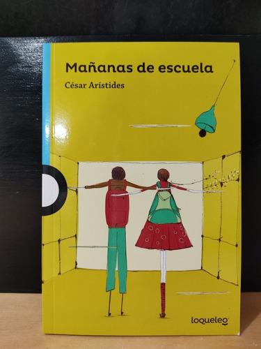 Mañanas De Escuela César Arístides