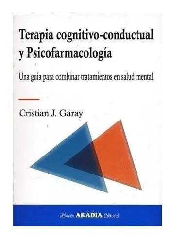 Terapia Cognitivo Conductual Y Psicofarmacologia Garay Nuevo