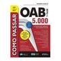 Como Passa Na Oab 5000 Questões 1ª Fase Ultima Edição