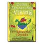 Como Treinar Seu Viking (como Treinar O Seu Dragão Vol. 8)
