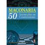 Livro Maçonaria 50 Instruções De Companheiro