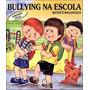Bullying Na Escola Bater E Malvadeza
