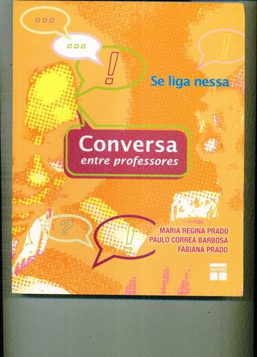 Livro Conversa Entre Professores - Maria Regina Prado Original