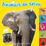 Livro Infantil Animais Da Selva: Veja Meus Amigos Fofinhos