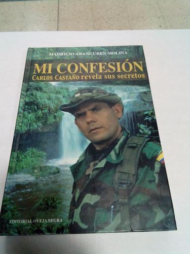 Libro Mi Confecion Carlos Castaño