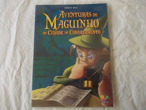 Livro Aventuras De Maguinho Na Cidade - Roberto Belli - Novo