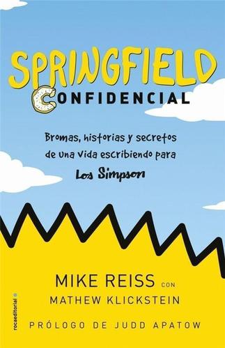 Springfield Confidencial- Bromas, Historias Y Secretos De Un