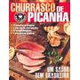 Churrasco De Picanha. Um Sabor Bem Brasileiro