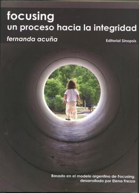 Focusing Un Proceso Hacia La Integridad - Acuña, Fernanda