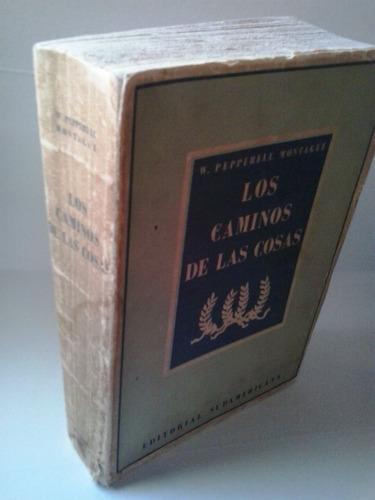 Los Caminos De Las Cosas- W. Pepperell Montgague Original