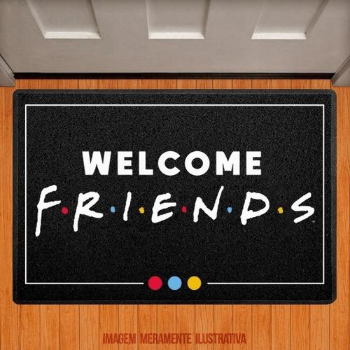 Tapete Capacho Decorativo - Welcome Friends