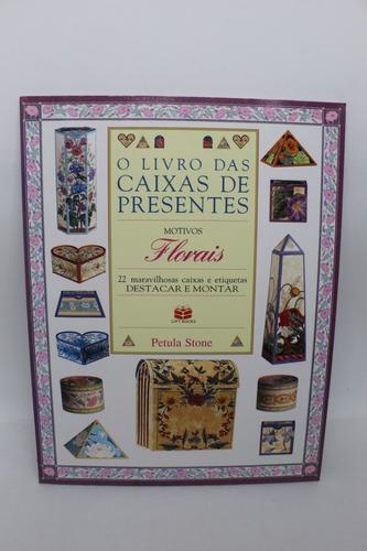 Livro O Livro Das Caixas De Presentes Motivos Florais