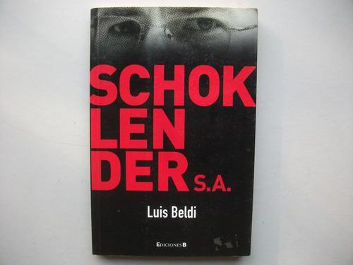 Schoklender S A - Luis Beldi - Ediciones B