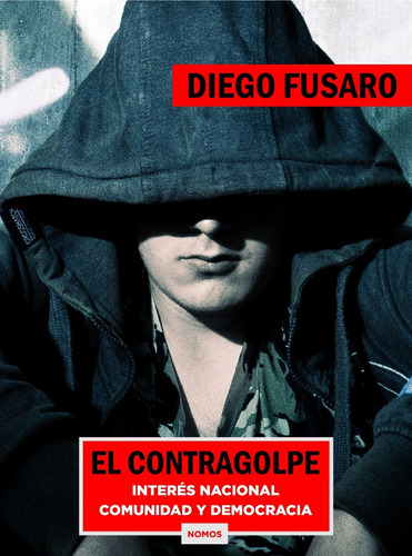 Diego Fusaro - El Contragolpe / Comunidad E Interés Nacional