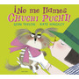 Íno Me Llames Chuchi Puchi!