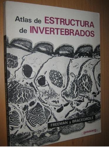 Atlas De Estructura De Invertebrados- Freeman Y Bracegirdle.