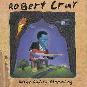 Cd Robert Cray - Some Rainy Morning Impt Original