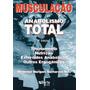 Livro: Musc Anabolismo Total 9ª Ediç Treinam, Nutri, Esterói