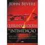 Quebrando As Cadeias Da Intimidação Livro John Bevere