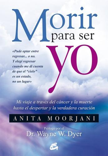 Morir Para Ser Yo Anita Moorjani + Brian Weiss + 22l