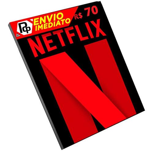 Cartão Netflix R$ 70 Reais -  Pronta Entrega