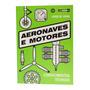 Livro Aeronaves E Motores Conhecimentos Técnicos
