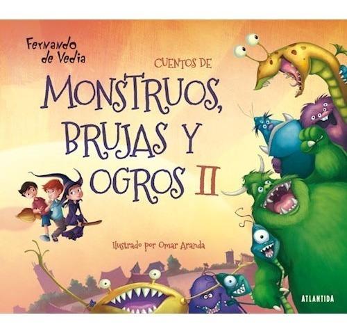 Monstruos, Brujas, Ogros 2 Con Dedicatoria De Autor Para Vos